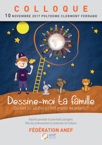 Depuis 2011, la Fédération propose un colloque afin de rassembler professionnels et administrateurs de toutes les ANEF, ainsi que leurs partenaires autour de sujets d'actualité nécessitant à la fois échanges d'expériences et décalage, avec la participation de chercheurs. Le 1er colloque en 2011 s'est tenu à Saint Etienne. En 2013, il s'est déroulé à Marseille. En 2015, ce fut au tour du Cantal et en 2017, ce sera pour notre plus grand plaisir à Clermont-Ferrand. La thématique retenue pour ce nouveau colloque portera sur l'autorité et de la parentalité partagées.